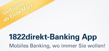 Anlündigung der Banking-App der 1822direkt