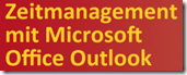 Zeitmangement mit Microsoft Office Outlook